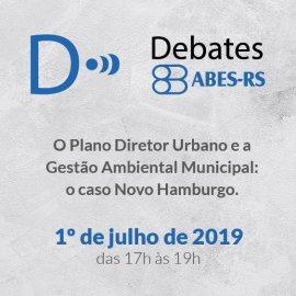 DEBATES ABES - O PLANO DIRETOR URBANO  E A GESTÃO AMBIENTAL MUNICIPAL:  O CASO NOVO HAMBURGO