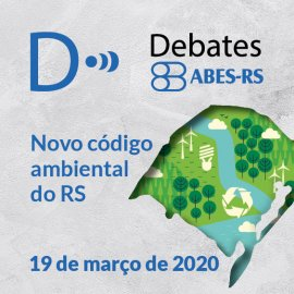DEBATES ABES-RS NOVO CÓDIGO AMBIENTAL DO RS